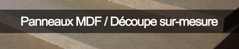 Découpe sur mesure de panneaux MDF